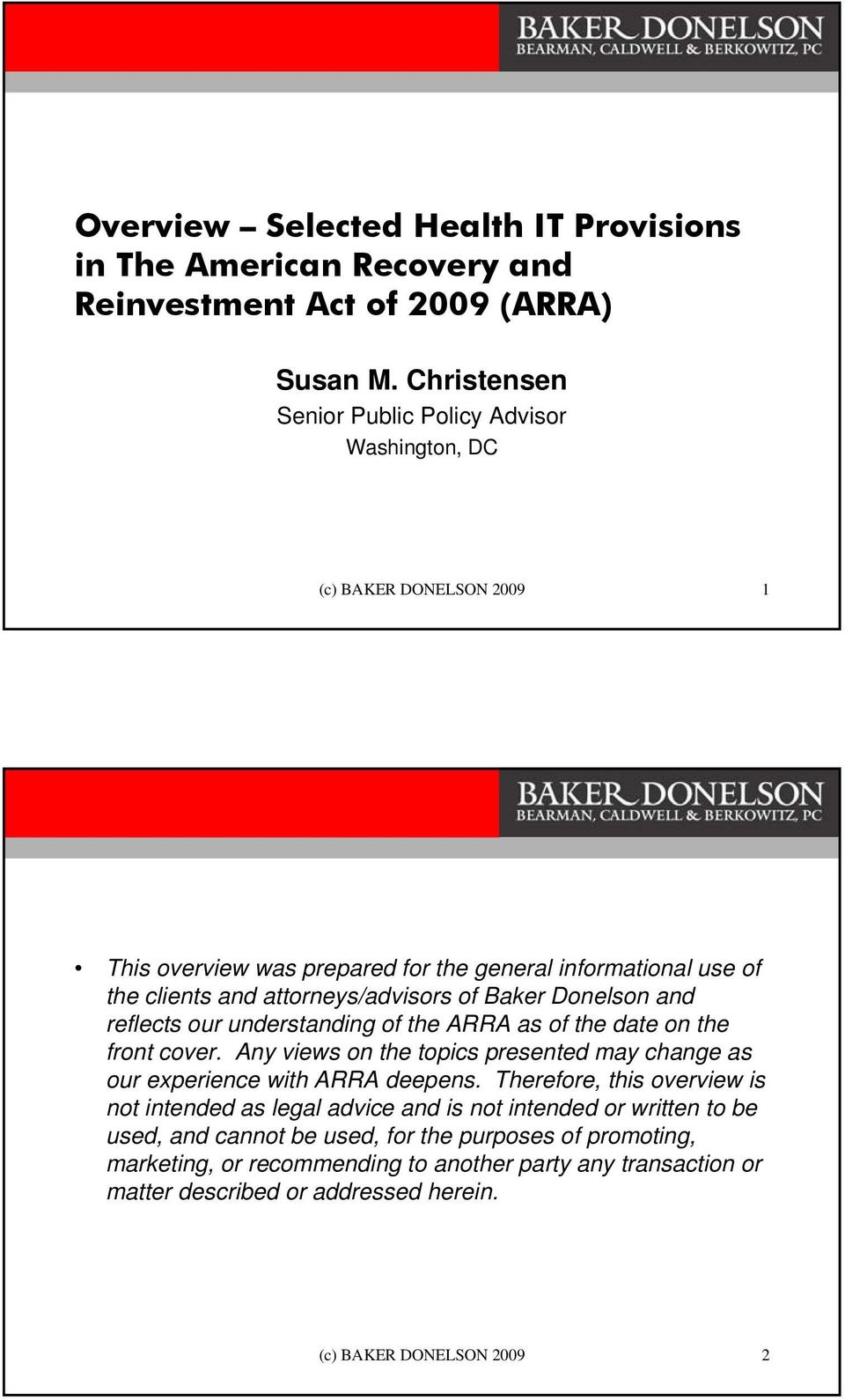 Baker Donelson and reflects our understanding of the ARRA as of the date on the front cover. Any views on the topics presented may change as our experience with ARRA deepens.