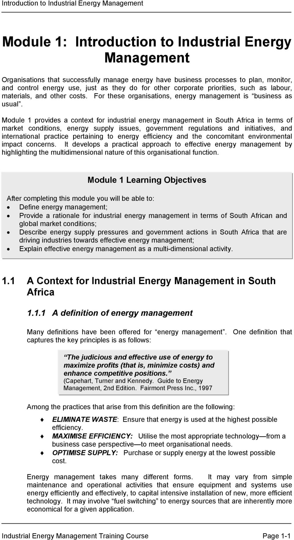 Module 1 provides a context for industrial energy management in South Africa in terms of market conditions, energy supply issues, government regulations and initiatives, and international practice