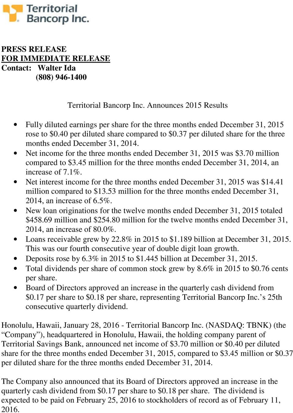 37 per diluted share for the three months ended December 31, 2014. Net income for the three months ended December 31, 2015 was $3.70 million compared to $3.