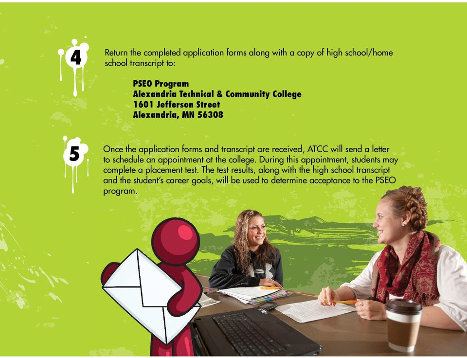 letter to schedule an appointment at the college. During this appointment, students may complete a placement test.