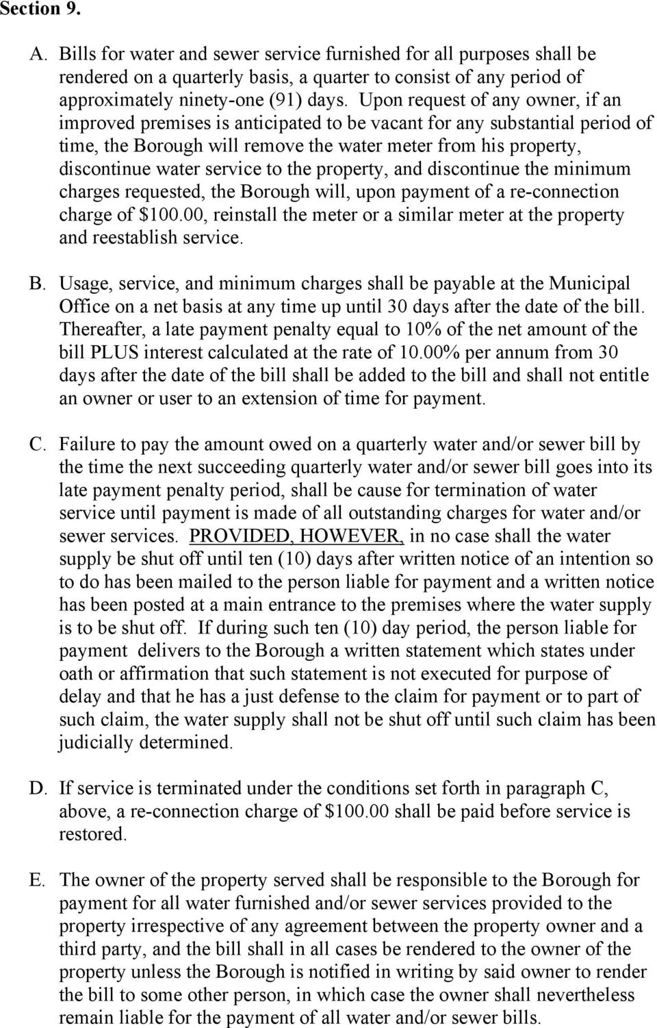 to the property, and discontinue the minimum charges requested, the Borough will, upon payment of a re-connection charge of $100.