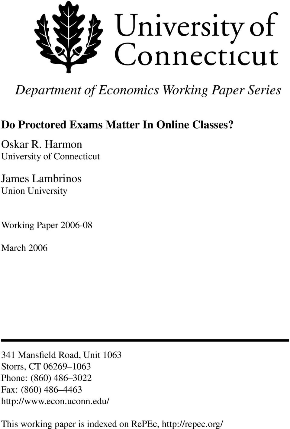 Harmon University of Connecticut James Lambrinos Union University Working Paper 2006-08 March
