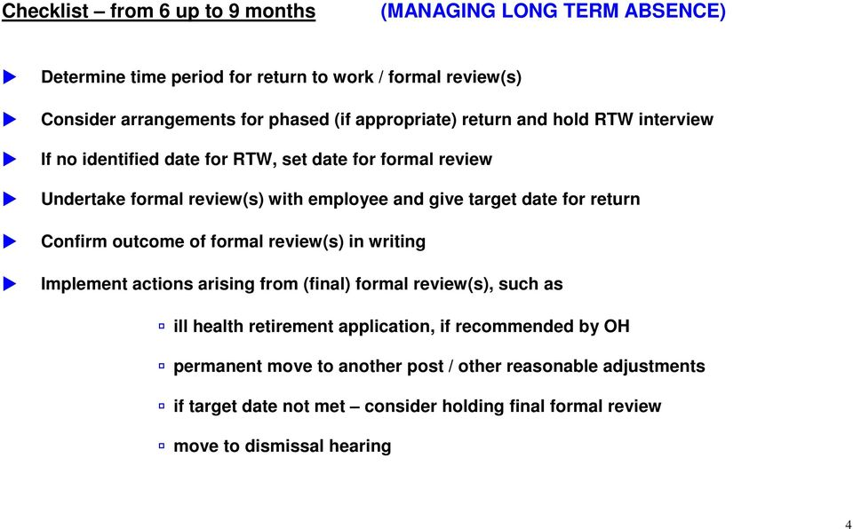 for return Confirm outcome of formal review(s) in writing Implement actions arising from (final) formal review(s), such as ill health retirement application, if