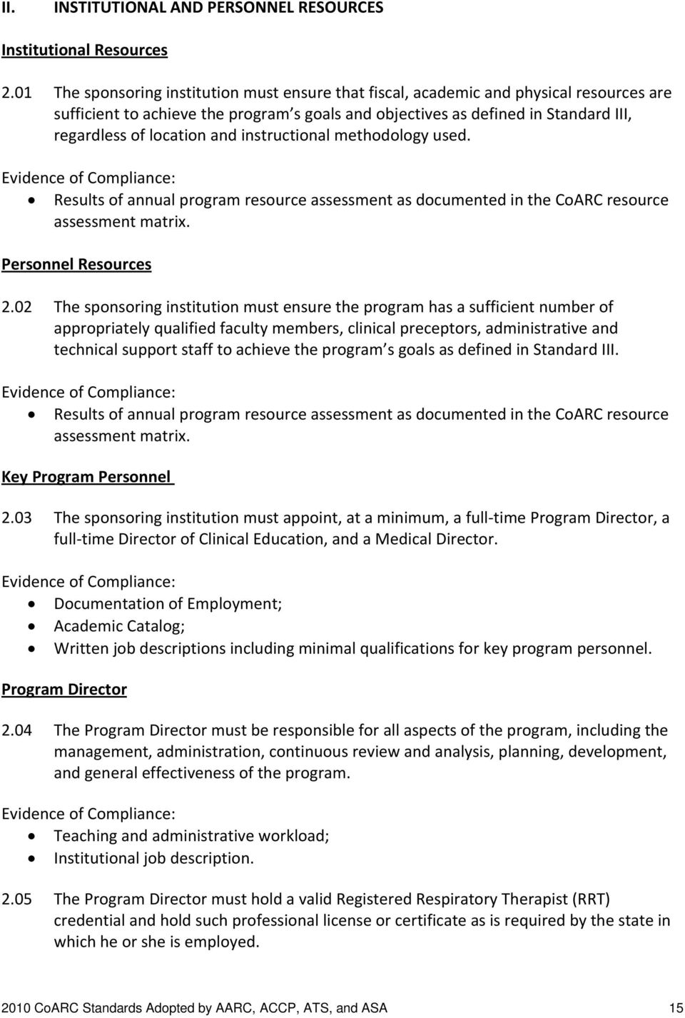 and instructional methodology used. Results of annual program resource assessment as documented in the CoARC resource assessment matrix. Personnel Resources 2.