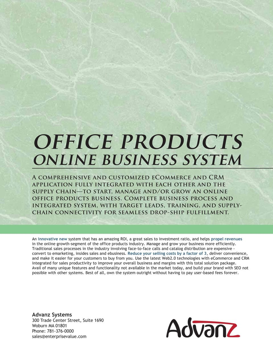 An innovative new system that has an amazing ROI, a great sales to investment ratio, and helps propel revenues in the online growth-segment of the office products industry.