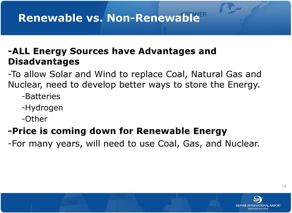 Solar and Wind to replace Coal, Natural Gas and Nuclear, need to develop better