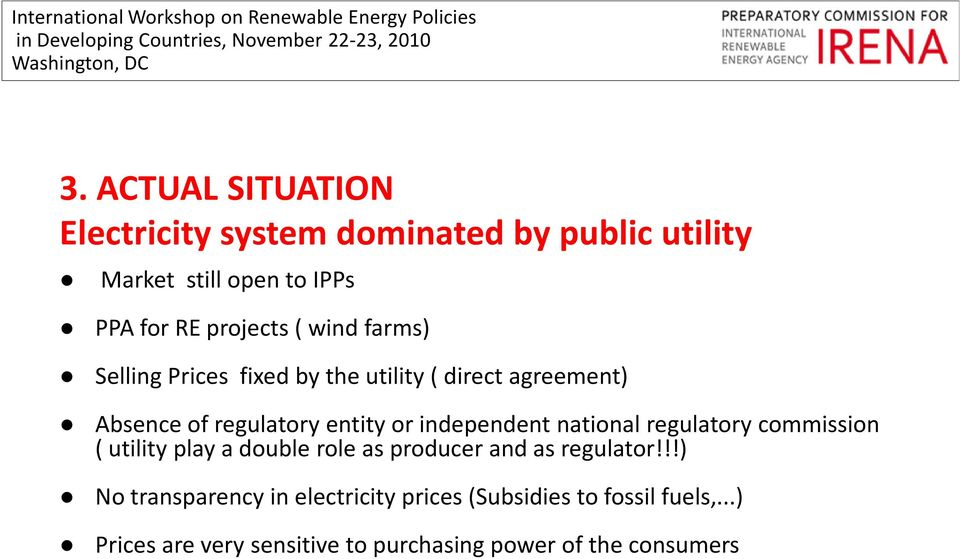 independent national regulatory commission ( utility play a double role as producer and as regulator!
