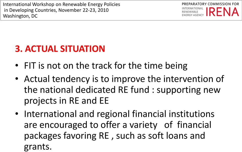projects in RE and EE International and regional financial institutions are