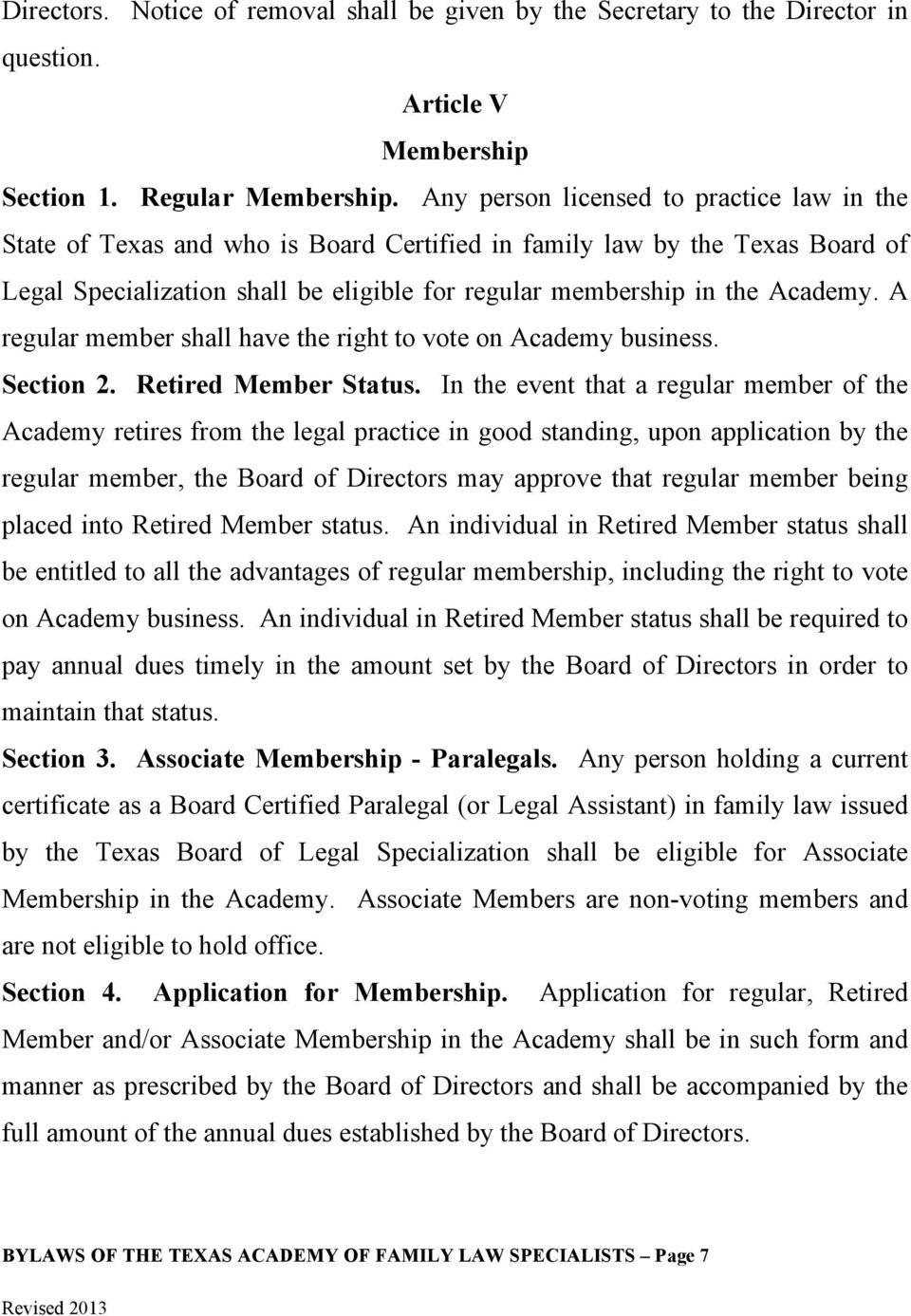 A regular member shall have the right to vote on Academy business. Section 2. Retired Member Status.