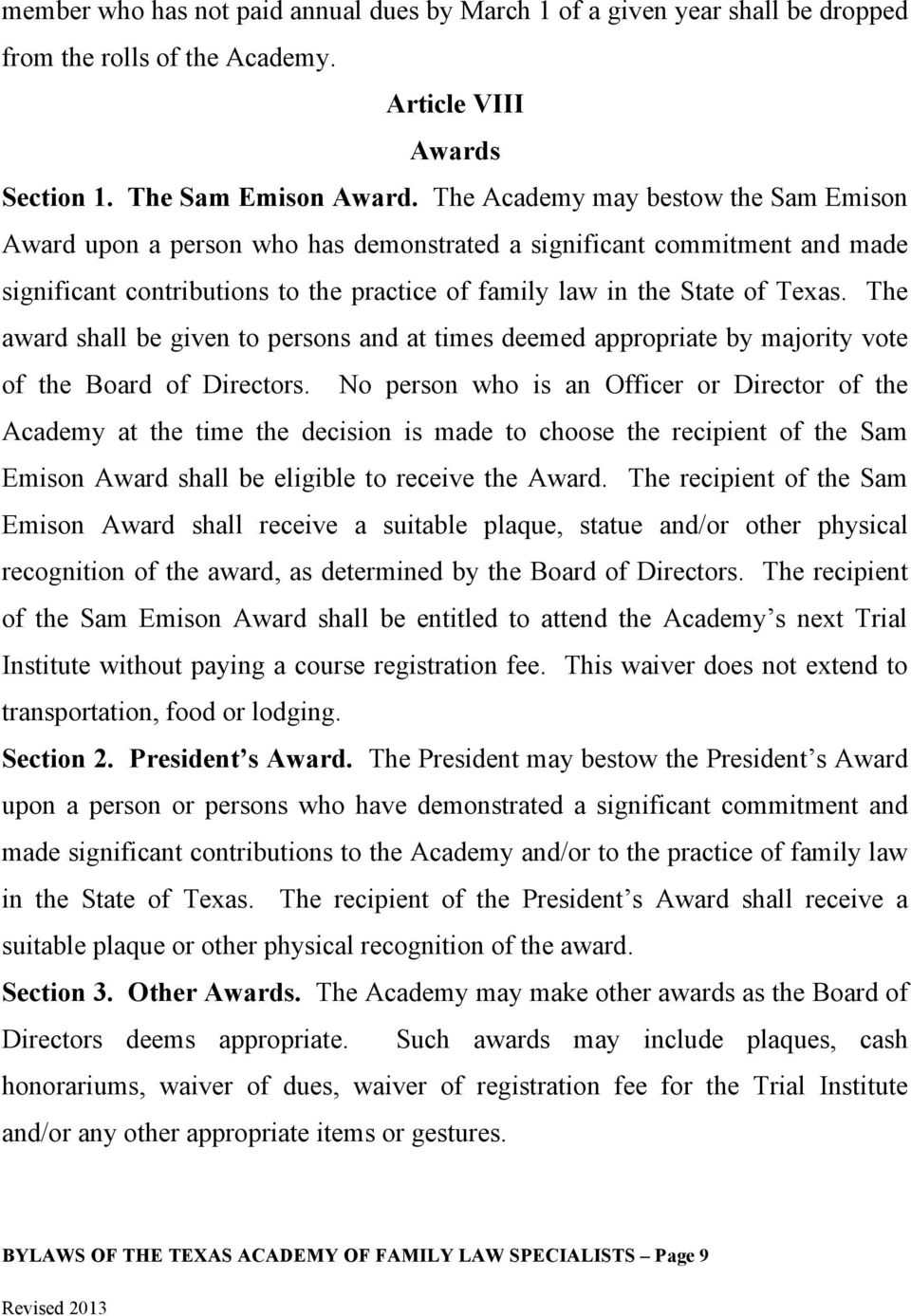 The award shall be given to persons and at times deemed appropriate by majority vote of the Board of Directors.