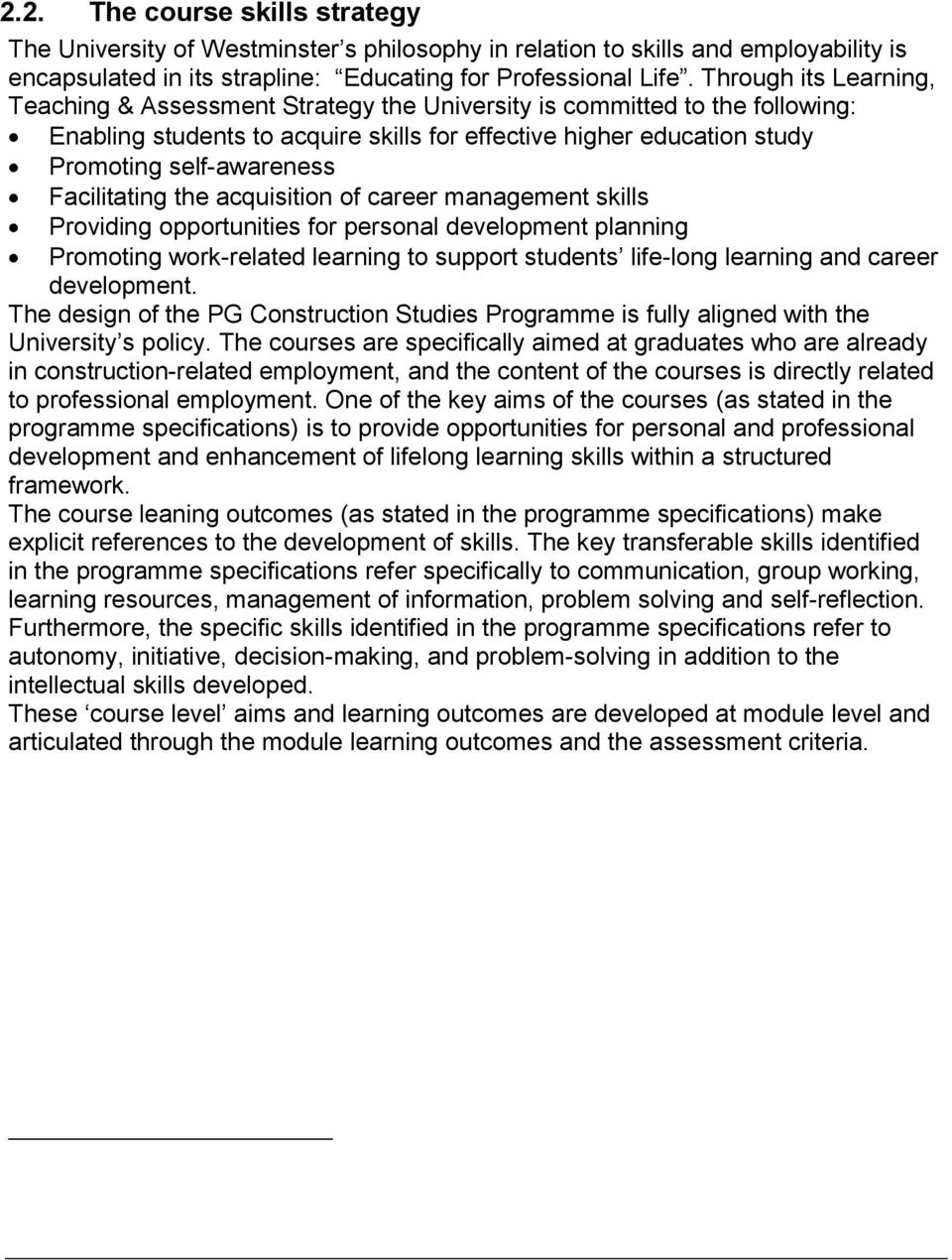 Facilitating the acquisition of career management skills Providing opportunities for personal development planning Promoting work-related learning to support students life-long learning and career