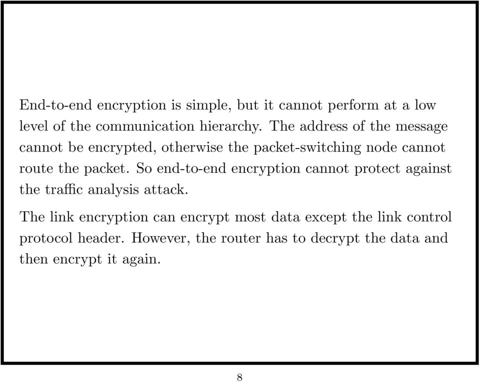 So end-to-end encryption cannot protect against the traffic analysis attack.