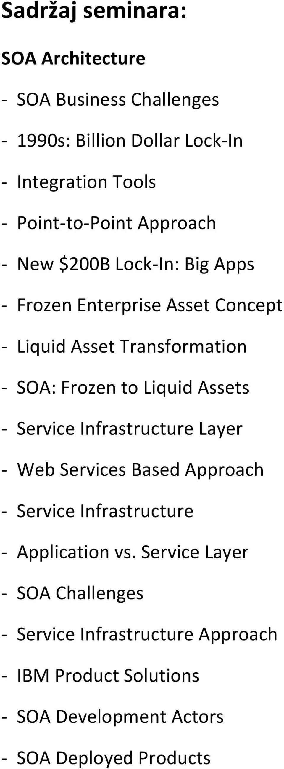 Frozen to Liquid Assets - Service Infrastructure Layer - Web Services Based Approach - Service Infrastructure - Application vs.