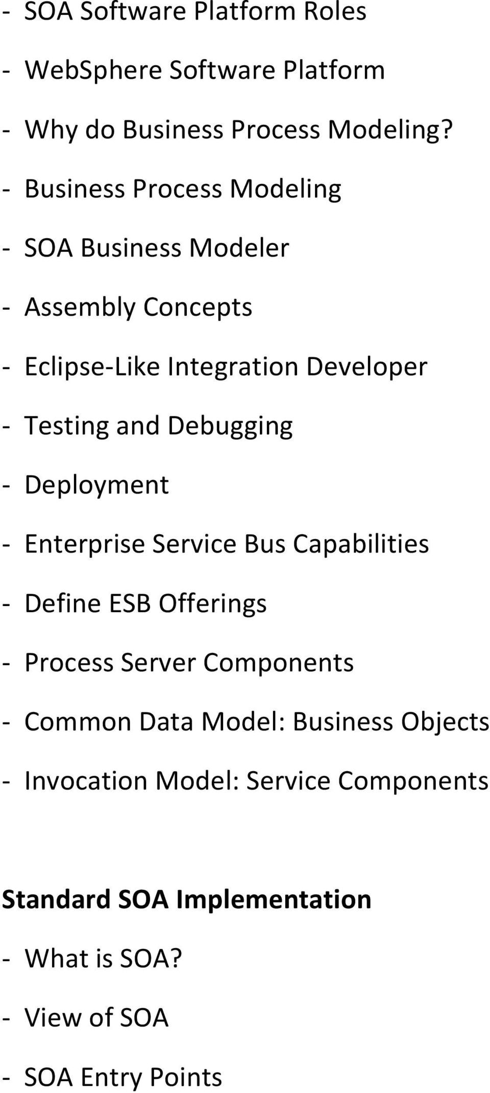 and Debugging - Deployment - Enterprise Service Bus Capabilities - Define ESB Offerings - Process Server Components -