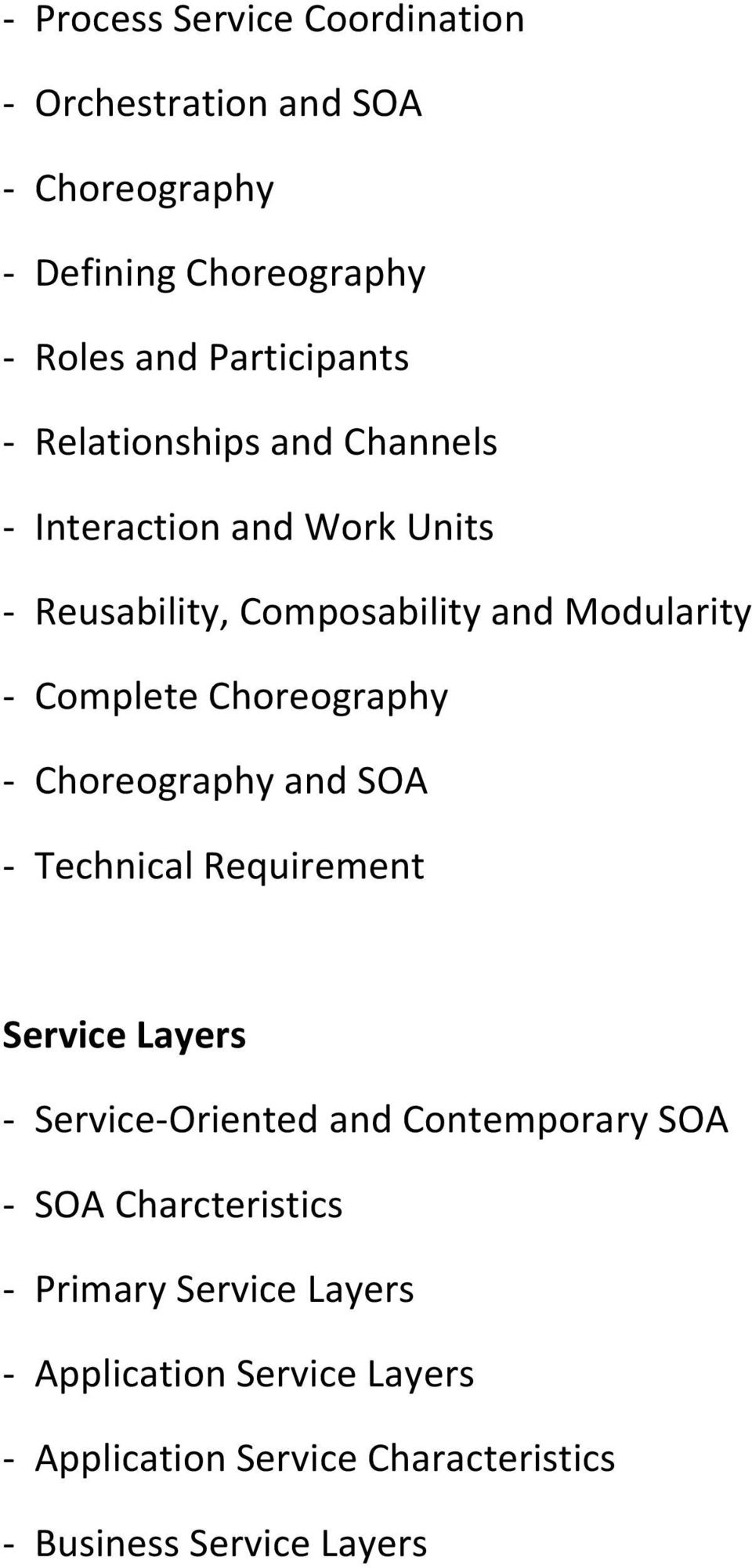 Choreography - Choreography and SOA - Technical Requirement Service Layers - Service-Oriented and Contemporary SOA - SOA
