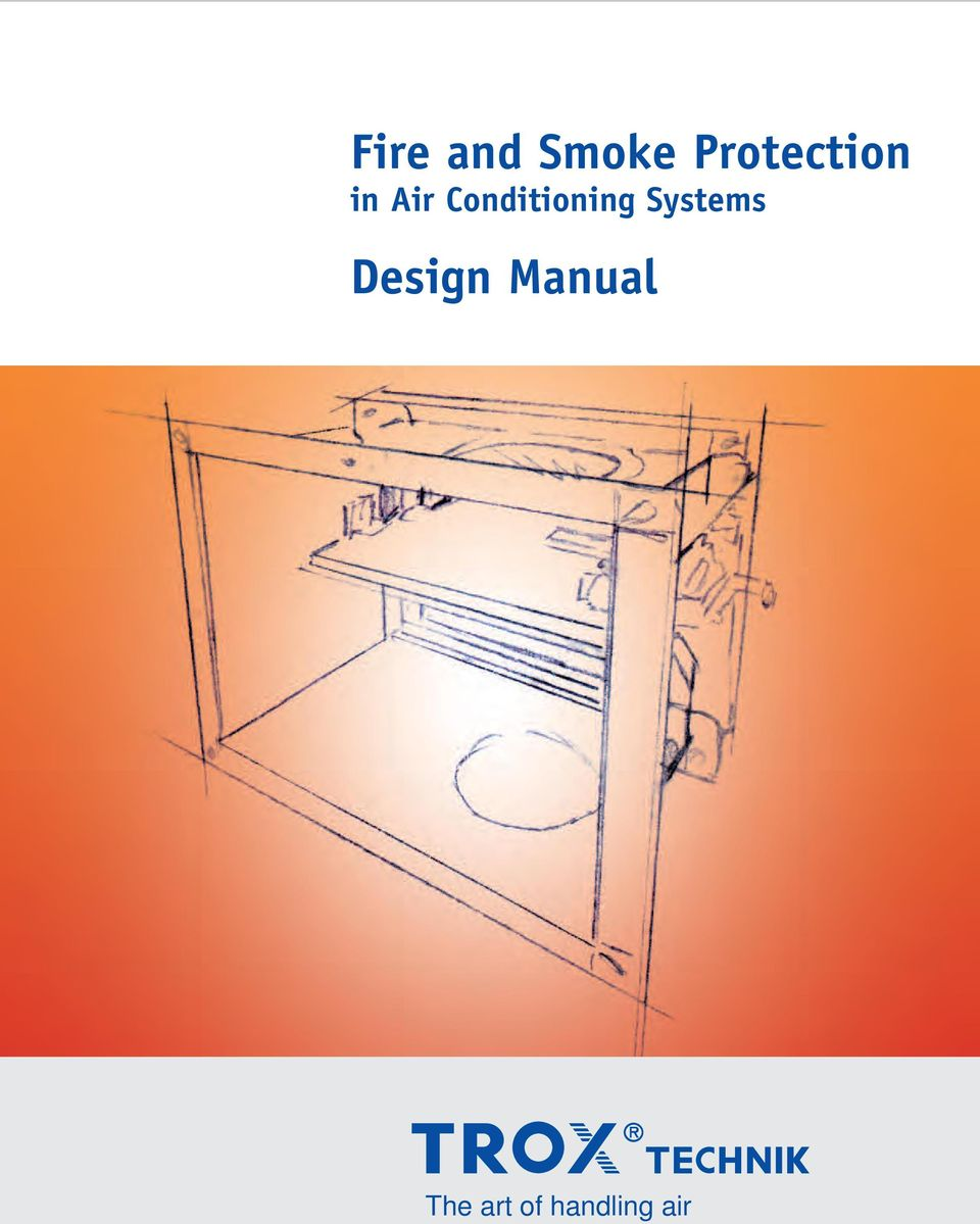 Conditioning Systems. 2 Design manual Fire and smoke protection in air  conditioning systems Contents Experience and innovation ...