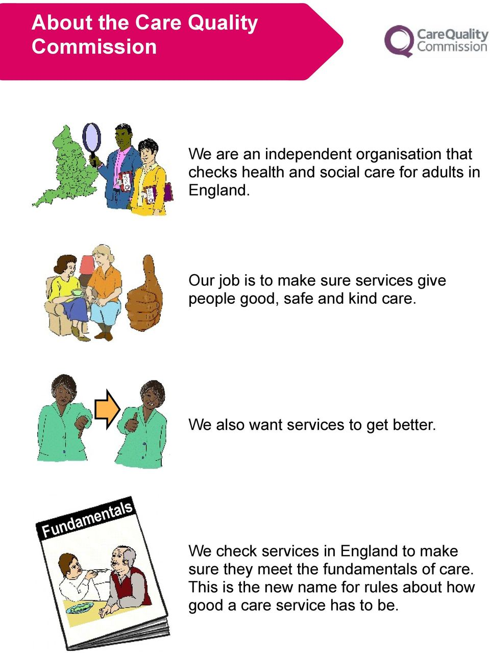 We also want services to get better.