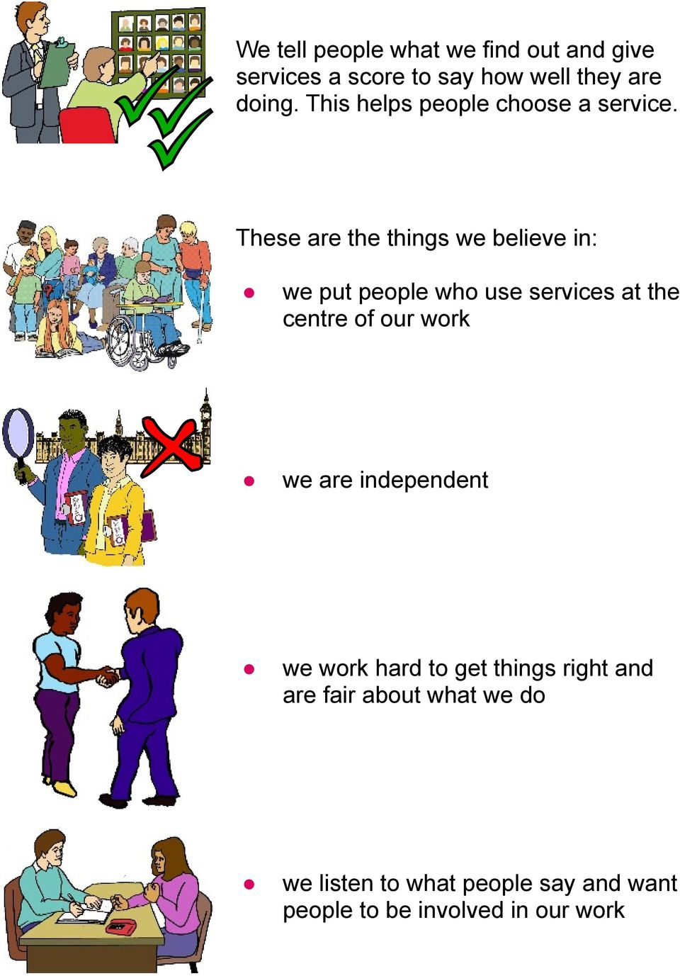 These are the things we believe in: we put people who use services at the centre of our work