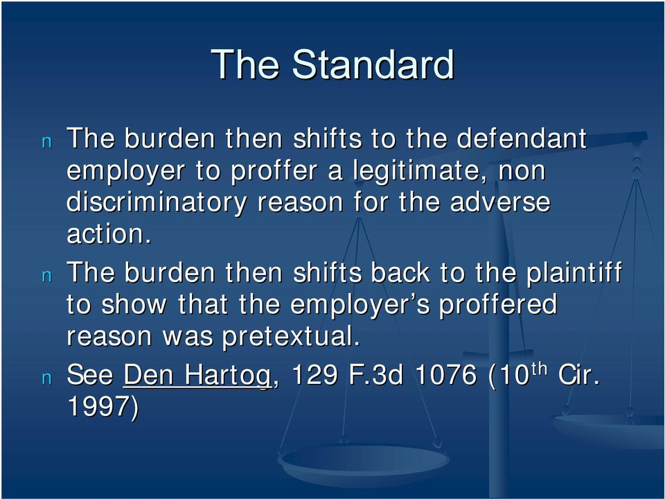 The burden then shifts back to the plaintiff to show that the employer s