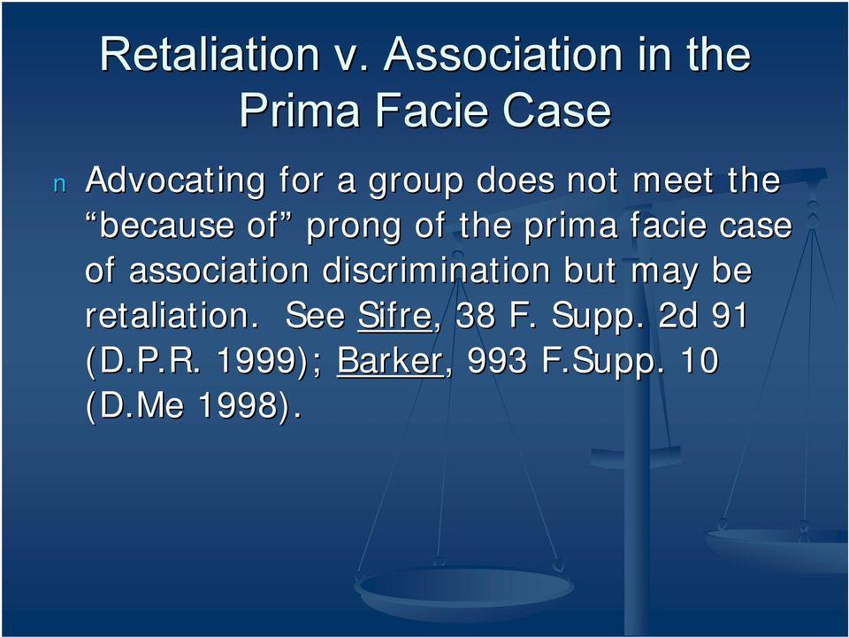 meet the because of prong of the prima facie case of association