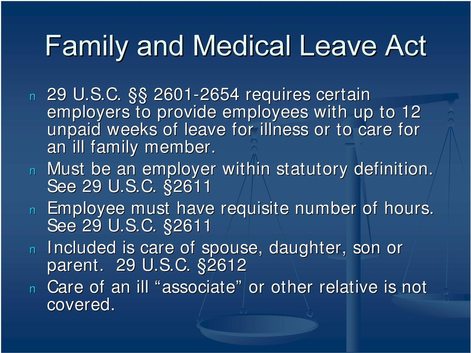 or to care for an ill family member. Must be an employer within statutory definition. See 29 U.S.C.