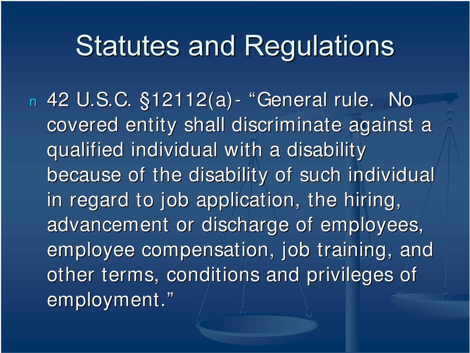 because of the disability of such individual in regard to job application, the hiring,