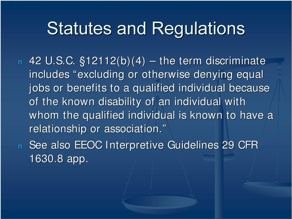 or benefits to a qualified individual because of the known disability of an individual