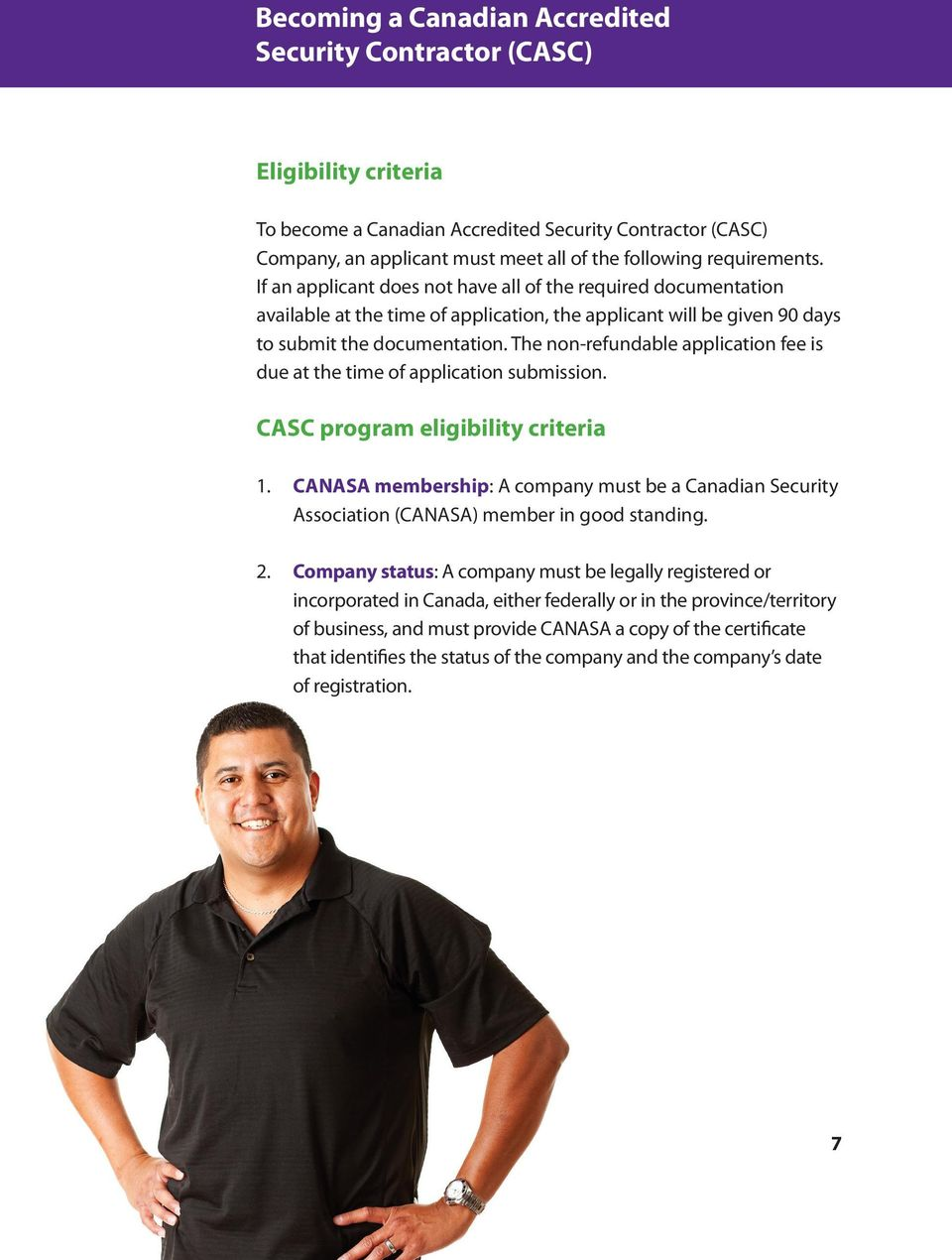 The non-refundable application fee is due at the time of application submission. CASC program eligibility criteria 1.