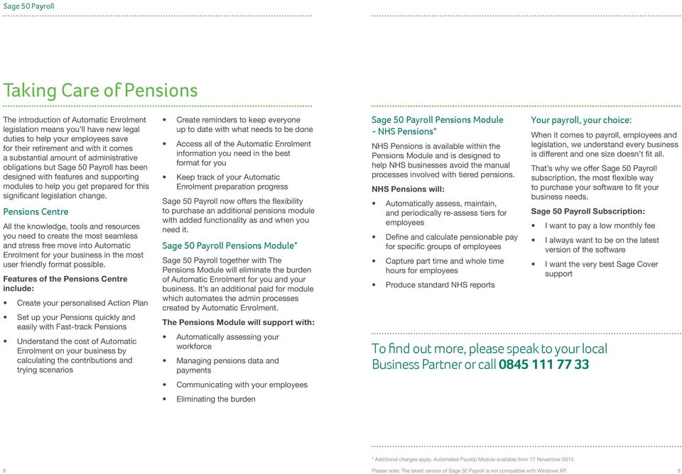 Pensions Centre All the knowledge, tools and resources you need to create the most seamless and stress free move into Automatic Enrolment for your business in the most user friendly format possible.