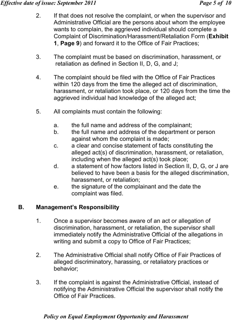 Complaint of Discrimination/Harassment/Retaliation Form (Exhibit 1, Page 9) and forward it to the Office of Fair Practices; 3.