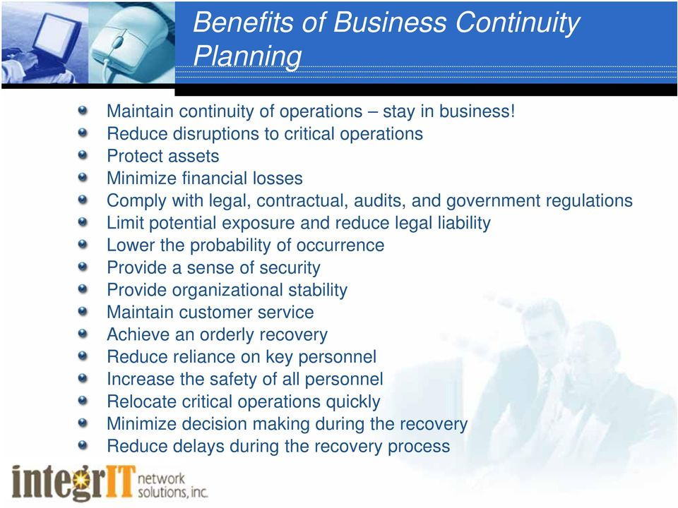 potential exposure and reduce legal liability Lower the probability of occurrence Provide a sense of security Provide organizational stability Maintain