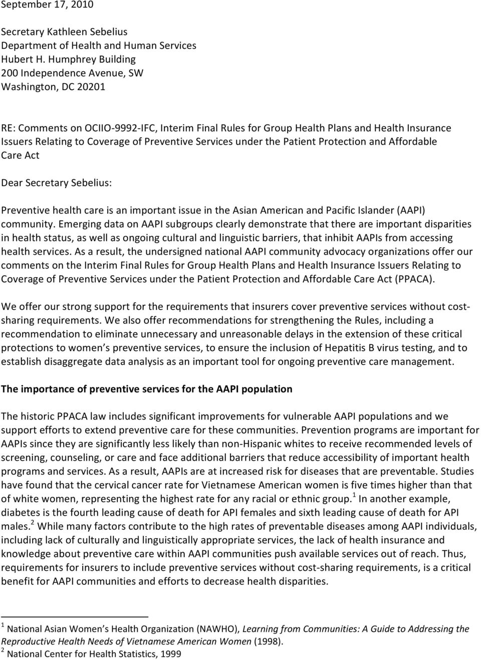 Preventive Services under the Patient Protection and Affordable Care Act Dear Secretary Sebelius: Preventive health care is an important issue in the Asian American and Pacific Islander (AAPI)