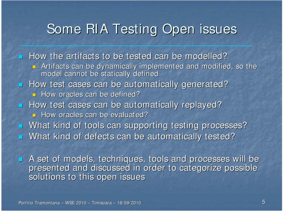 How oracles can be defined? How test cases can be automatically replayed? How oracles can be evaluated?
