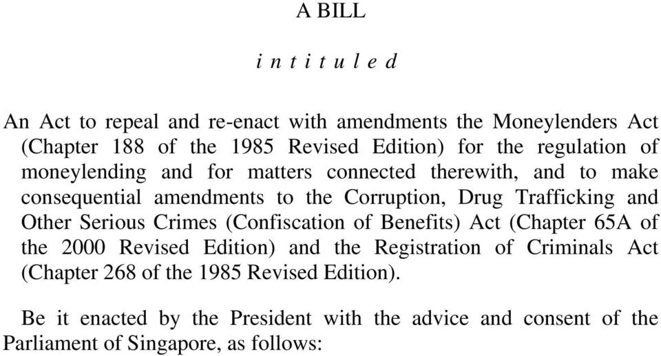 and Other Serious Crimes (Confiscation of Benefits) Act (Chapter 65A of the 00 Revised Edition) and the Registration of Criminals Act