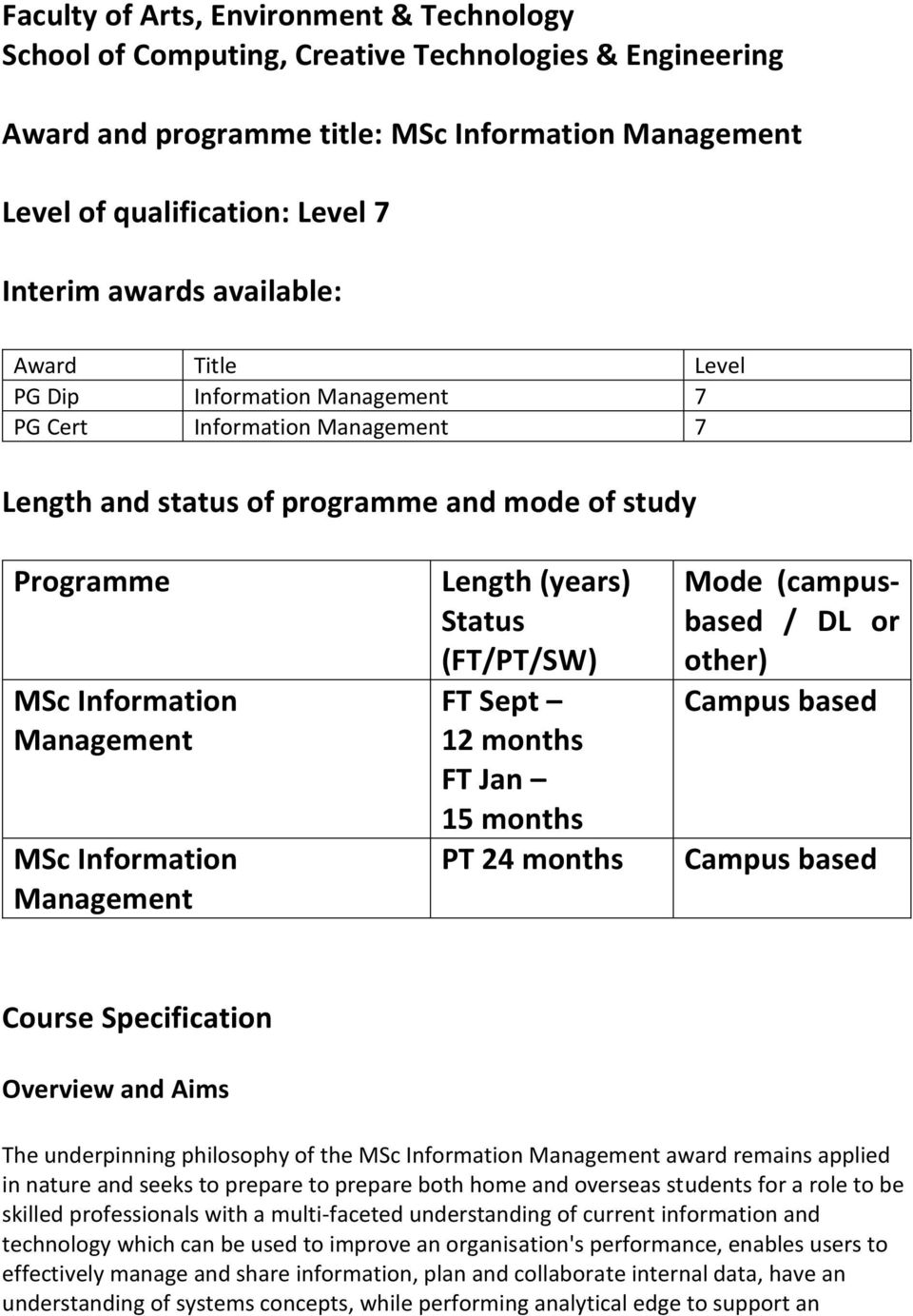 Management Length (years) Status (FT/PT/SW) FT Sept 12 months FT Jan 15 months PT 24 months Mode (campusbased / DL or other) Campus based Campus based Course Specification Overview and Aims The