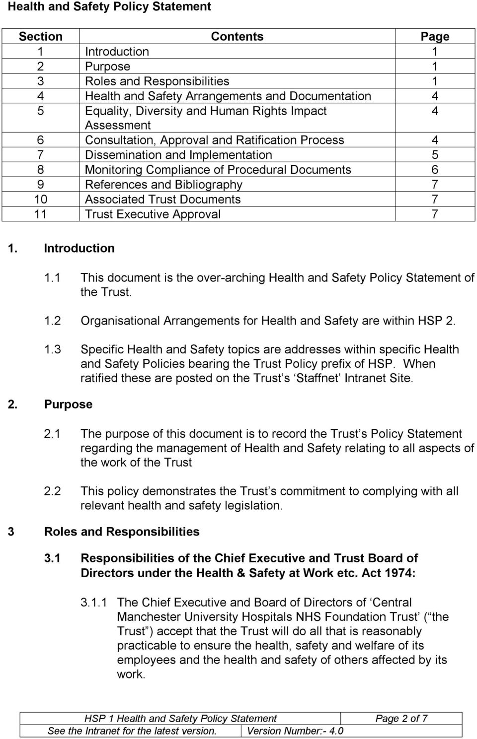 Bibliography 7 10 Associated Trust Documents 7 11 Trust Executive Approval 7 1. Introduction 1.1 This document is the over arching Health and Safety Policy Statement of the Trust. 1.2 Organisational Arrangements for Health and Safety are within HSP 2.