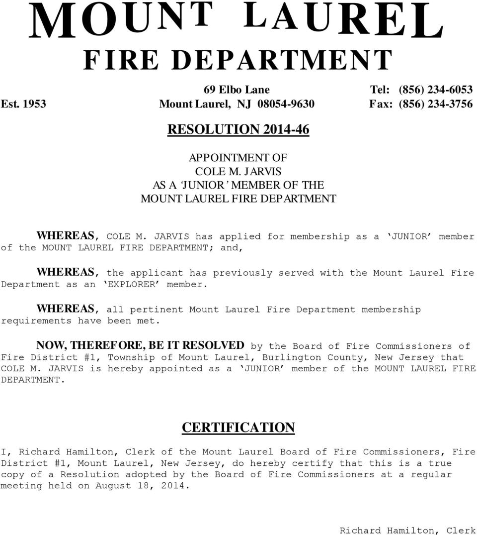 WHEREAS, all pertinent Mount Laurel Fire Department membership requirements have been met.