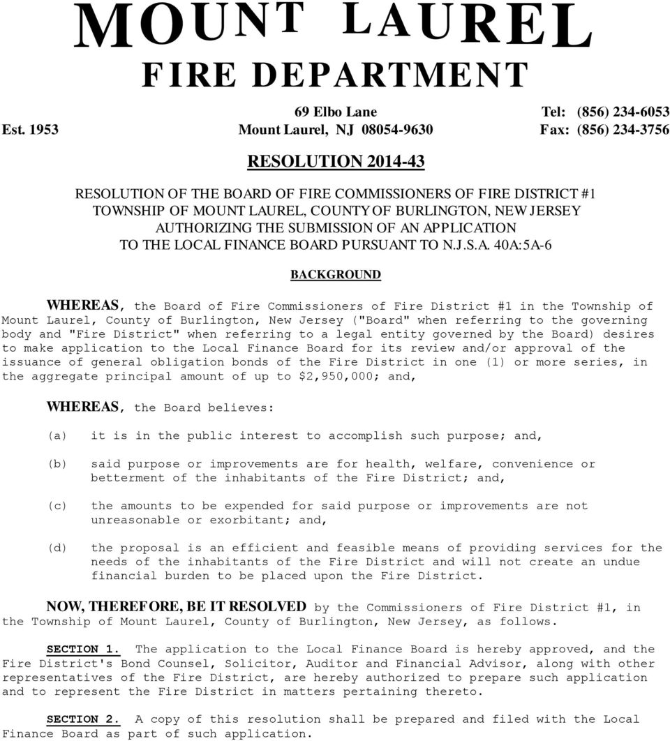 "when referring to the governing body and ""Fire District"" when referring to a legal entity governed by the Board) desires to make application to the Local Finance Board for its review and/or approval"