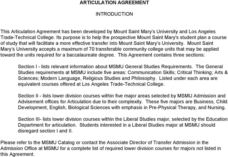 Mount Saint Mary s University accepts a maximum of 70 transferable community college units that may be applied toward the units required for a baccalaureate degree.