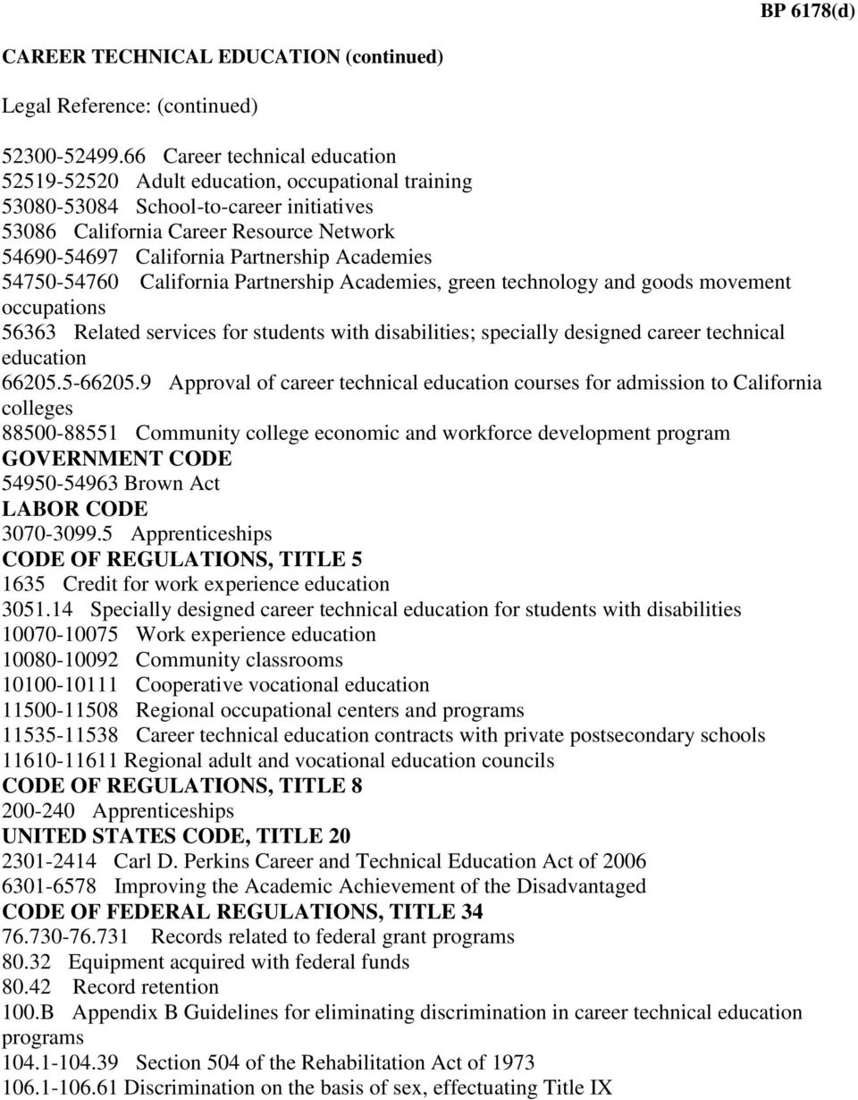 Academies 54750-54760 California Partnership Academies, green technology and goods movement occupations 56363 Related services for students with disabilities; specially designed career technical