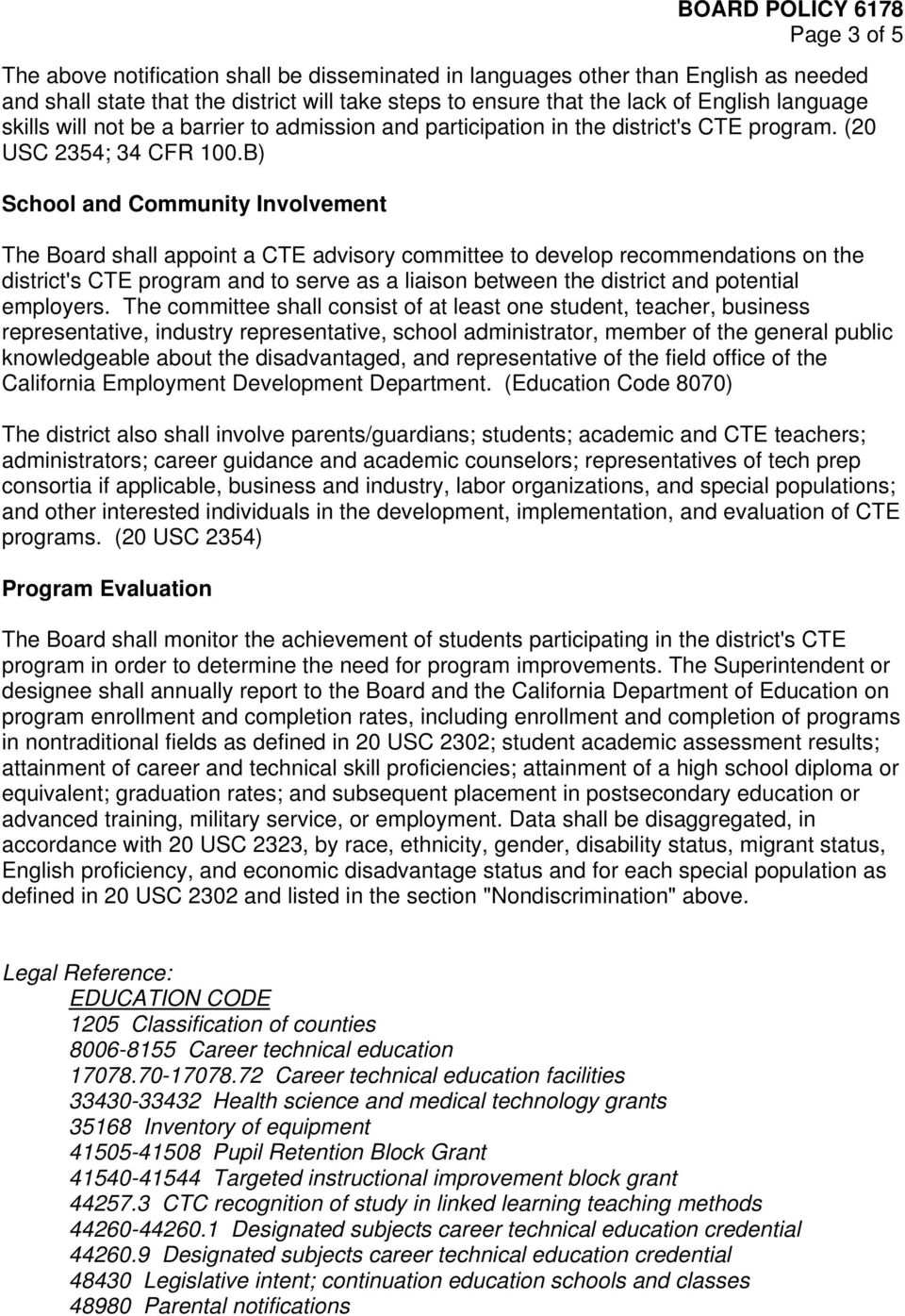 B) School and Community Involvement The Board shall appoint a CTE advisory committee to develop recommendations on the district's CTE program and to serve as a liaison between the district and