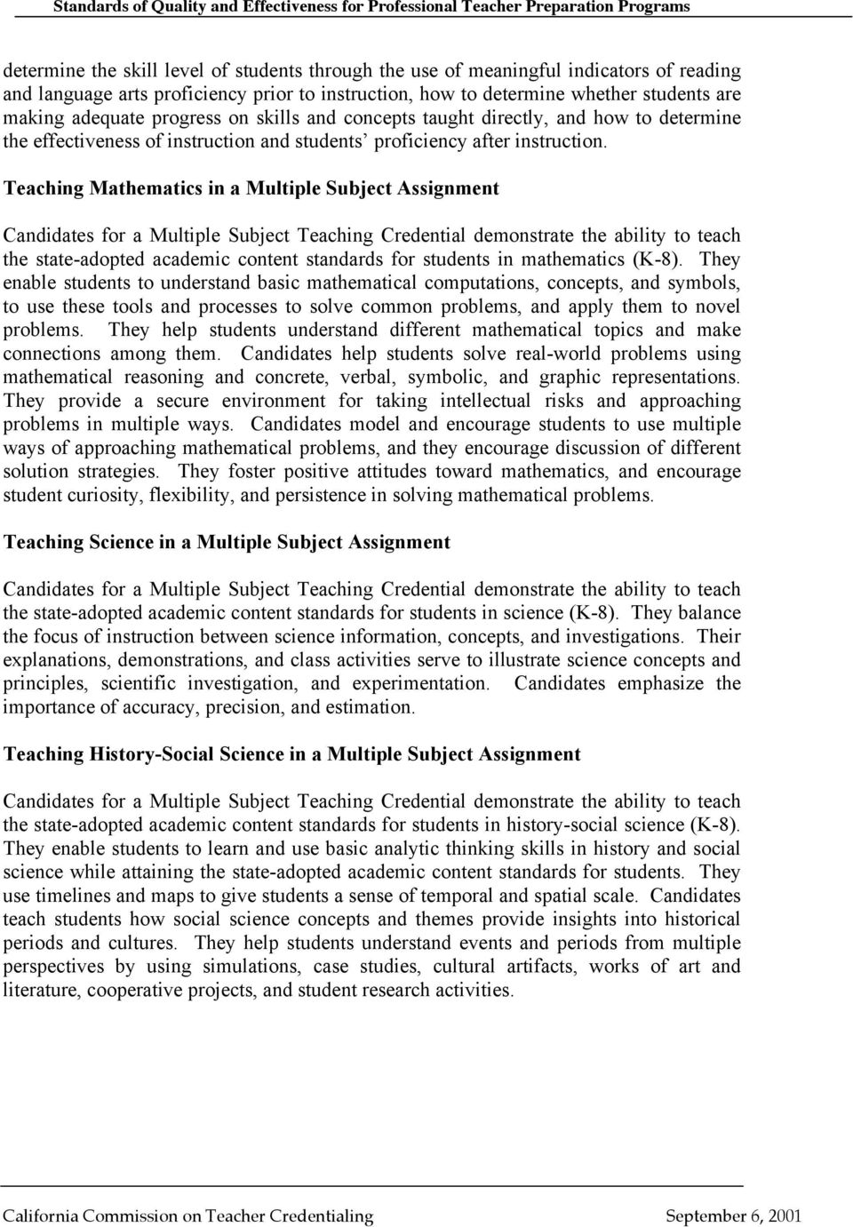 Teaching Mathematics in a Multiple Subject Assignment Candidates for a Multiple Subject Teaching Credential demonstrate the ability to teach the state-adopted academic content standards for students