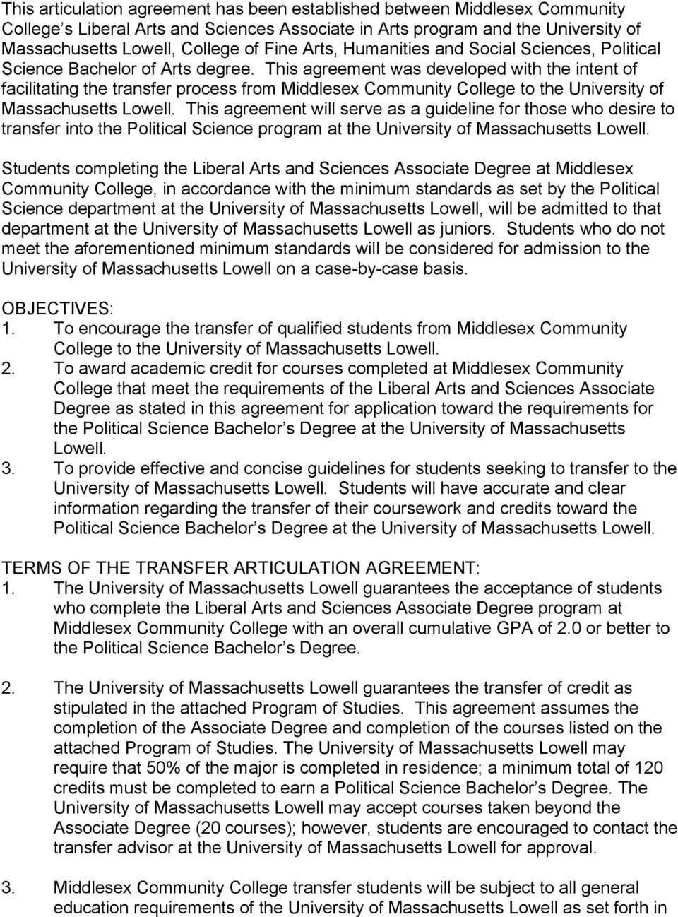 This agreement was developed with the intent of facilitating the transfer process from Middlesex Community College to the University of Massachusetts Lowell.