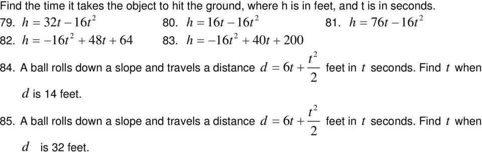 A ball rolls down a slope and travels a distance d is feet. 8.
