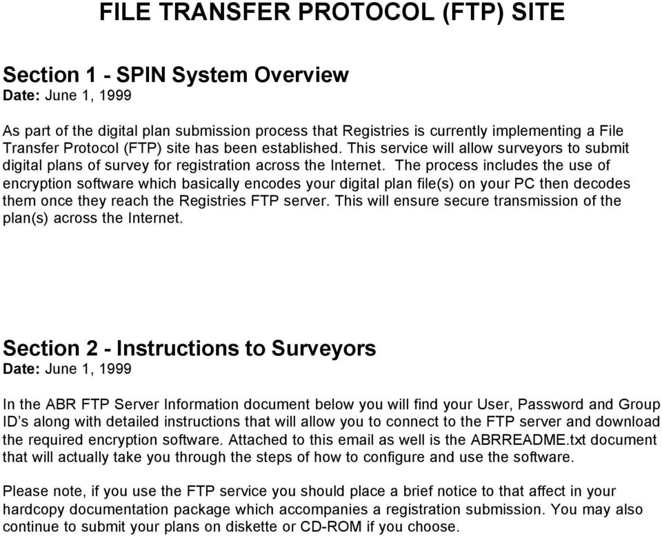 The process includes the use of encryption software which basically encodes your digital plan file(s) on your PC then decodes them once they reach the Registries FTP server.