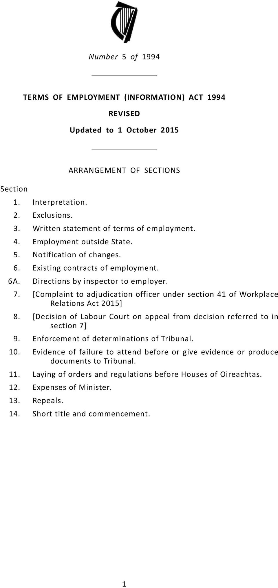 [Complaint to adjudication officer under section 41 of Workplace Relations Act 2015] [Decision of Labour Court on appeal from decision referred to in section 7] Enforcement of determinations of