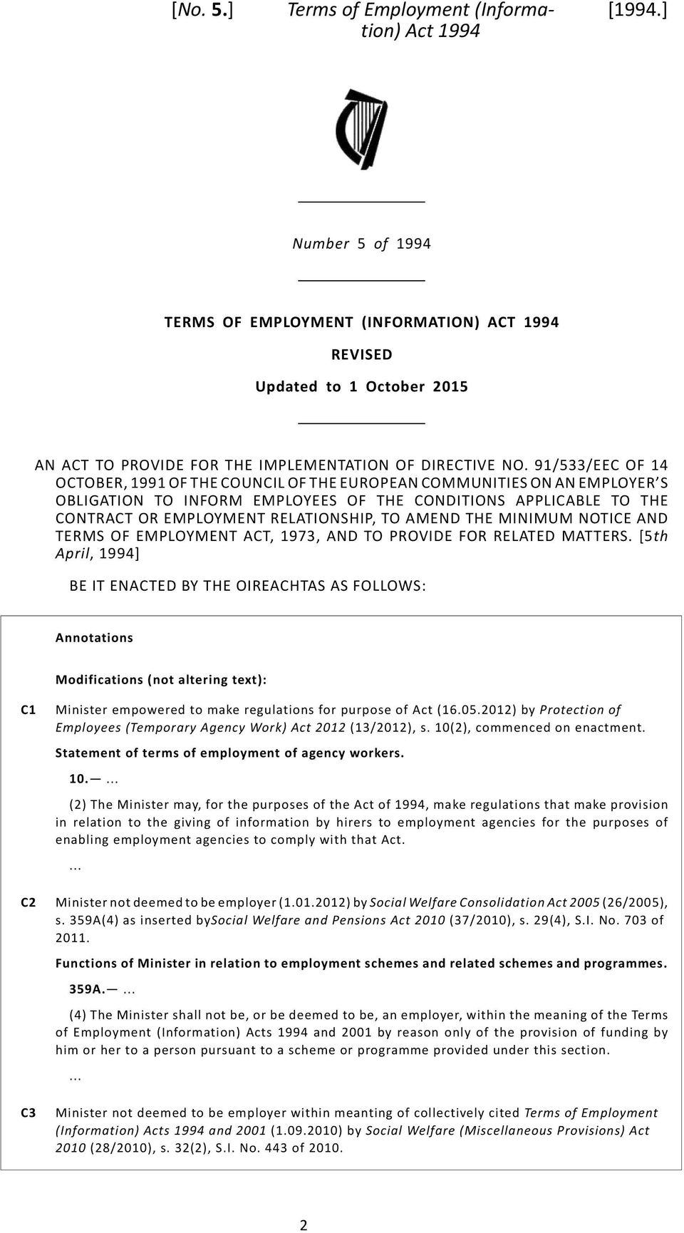 AMEND THE MINIMUM NOTICE AND TERMS OF EMPLOYMENT ACT, 1973, AND TO PROVIDE FOR RELATED MATTERS.