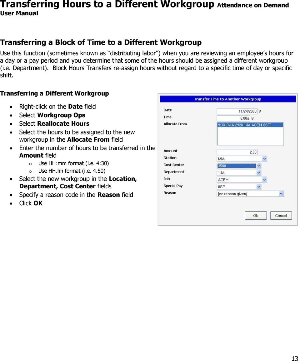 Block Hours Transfers re-assign hours without regard to a specific time of day or specific shift.