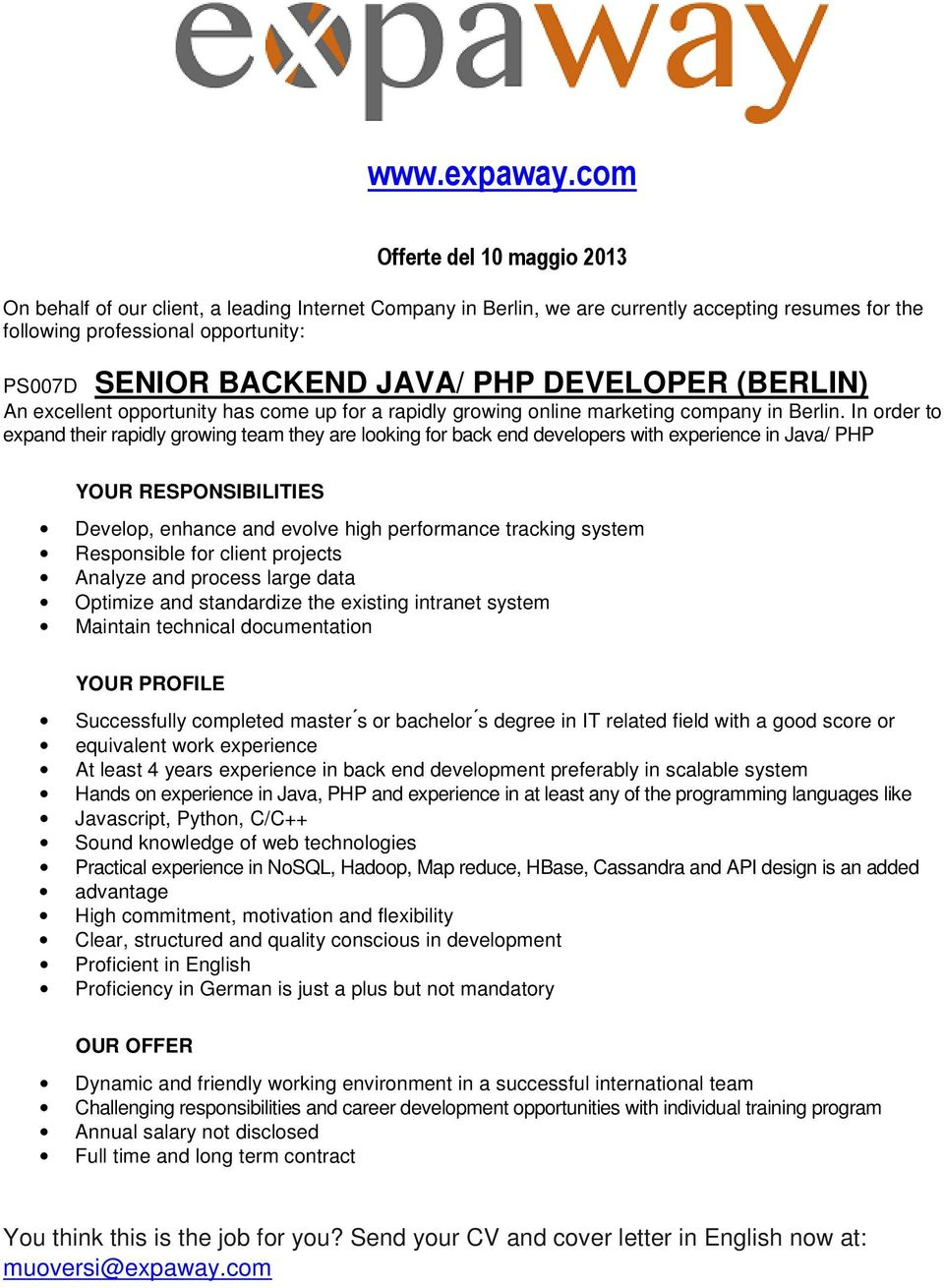 JAVA/ PHP DEVELOPER (BERLIN) An excellent opportunity has come up for a rapidly growing online marketing company in Berlin.