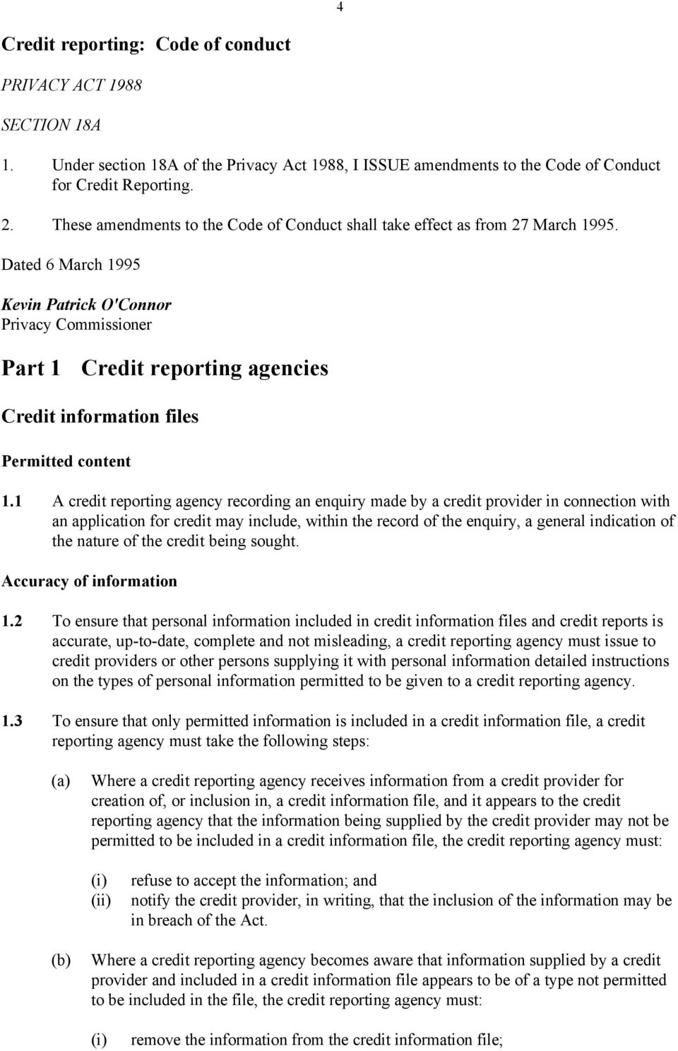 Dated 6 March 1995 Kevin Patrick O'Connor Privacy Commissioner Part 1 Credit reporting agencies Credit information files Permitted content 1.